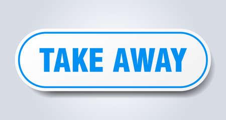 take away sign. take away rounded blue sticker. take away