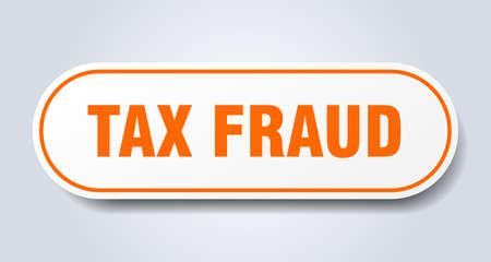 tax fraud sign. tax fraud rounded orange sticker. tax fraud