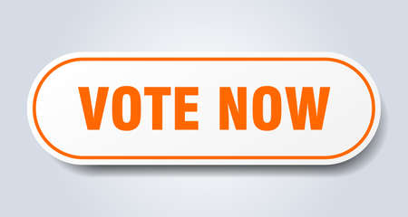 vote now sign. vote now rounded orange sticker. vote now