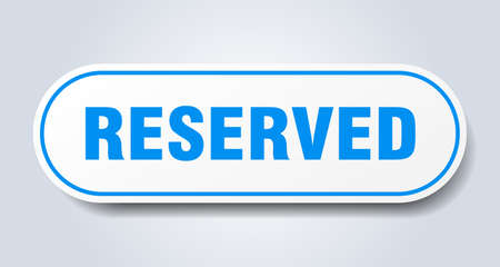 reserved sign. reserved rounded blue sticker. reserved