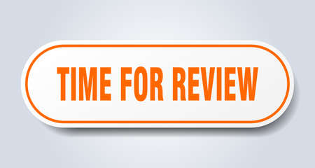 time for review sign. time for review rounded orange sticker. time for review