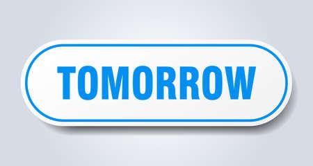 tomorrow sign. tomorrow rounded blue sticker. tomorrow