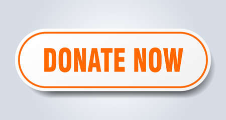 donate now sign. donate now rounded orange sticker. donate now