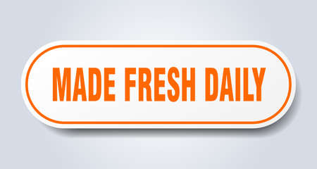 made fresh daily sign. made fresh daily rounded orange sticker. made fresh daily Illusztráció