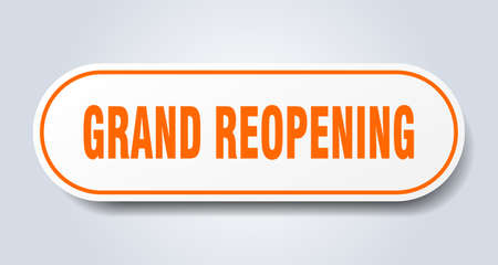 grand reopening sign. grand reopening rounded orange sticker. grand reopening