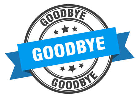 goodbye label. goodbye blue band sign. goodbye