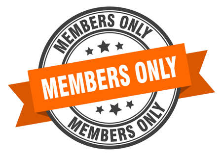 members only label. members only orange band sign. members only