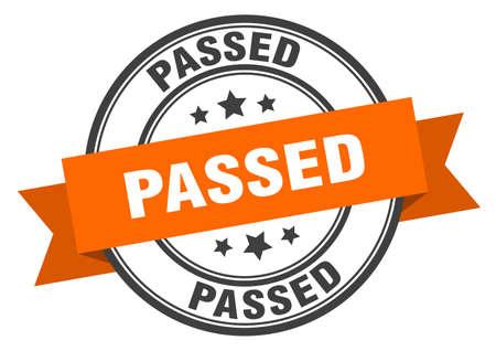 passed label. passed orange band sign. passed