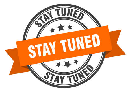 stay tuned label. stay tuned orange band sign. stay tuned
