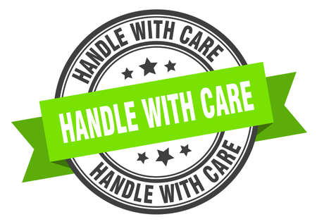 handle with care label. handle with care green band sign. handle with care