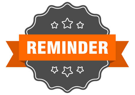 reminder isolated seal. reminder orange label. reminder