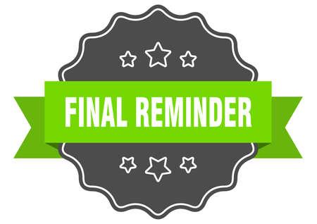 final reminder isolated seal. final reminder green label. final reminder