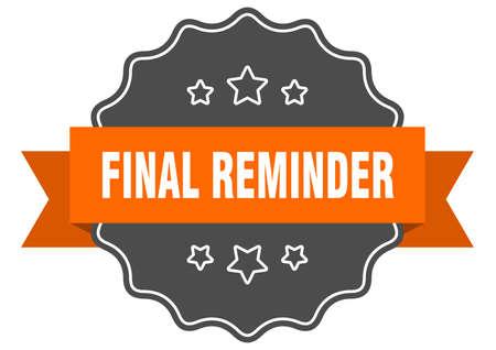 final reminder isolated seal. final reminder orange label. final reminder