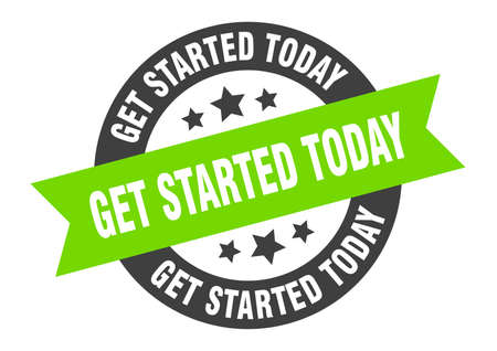 get started today sign. get started today black-green round ribbon sticker