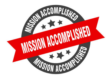 mission accomplished sign. mission accomplished black-red round ribbon sticker