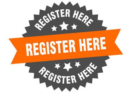 register here sign. register here orange-black circular band label Иллюстрация