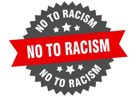 no to racism sign. no to racism red-black circular band label