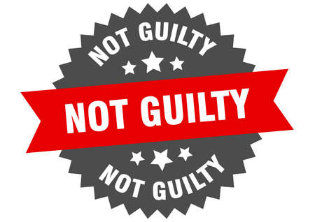 not guilty sign. not guilty red-black circular band label