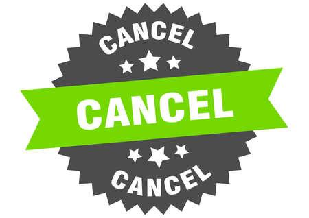 cancel sign. cancel green-black circular band label
