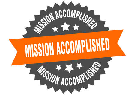 mission accomplished sign. mission accomplished orange-black circular band label