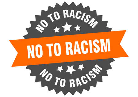 no to racism sign. no to racism orange-black circular band label