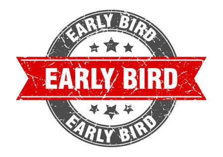 early bird round stamp with red ribbon. early bird