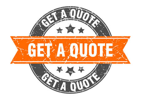 get a quote round stamp with orange ribbon. get a quote