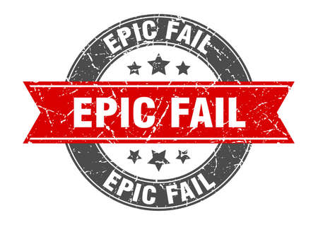 epic fail round stamp with red ribbon. epic fail