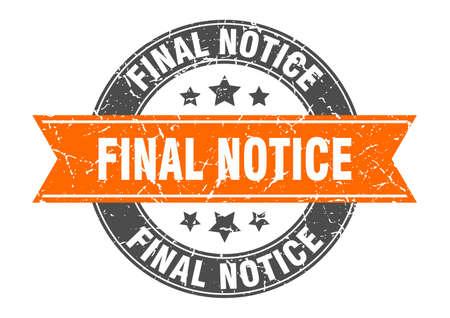 final notice round stamp with orange ribbon. final notice