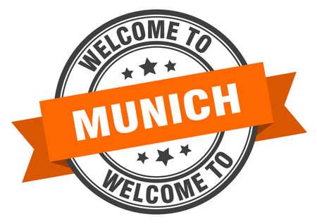 Munich stamp. welcome to Munich orange sign