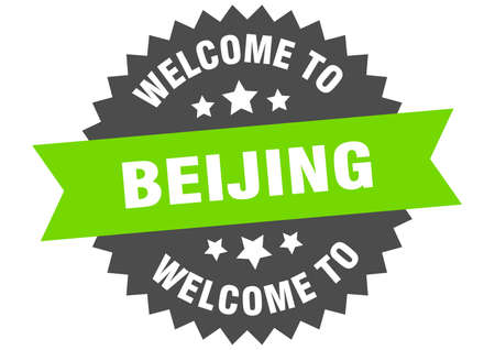 Beijing sign. welcome to Beijing green sticker