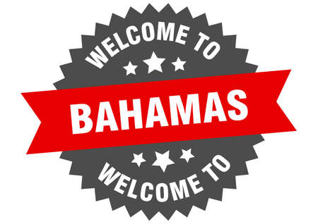 Bahamas sign. welcome to Bahamas red sticker
