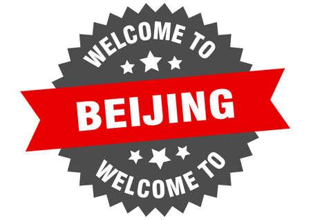 Beijing sign. welcome to Beijing red sticker