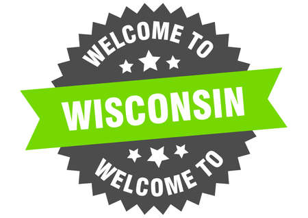 Wisconsin sign. welcome to Wisconsin green sticker