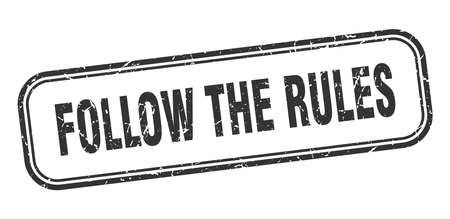 follow the rules stamp. follow the rules square grunge black sign