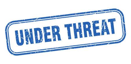 under threat stamp. under threat square grunge blue sign