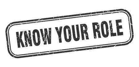 know your role stamp. know your role square grunge black sign
