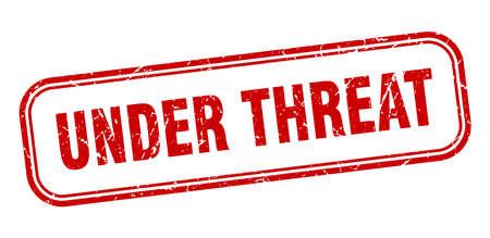 under threat stamp. under threat square grunge red sign
