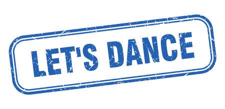 lets dance stamp. lets dance square grunge blue sign Ilustrace