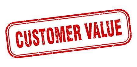 customer value stamp. customer value square grunge red sign