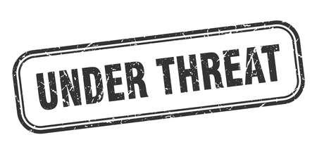under threat stamp. under threat square grunge black sign