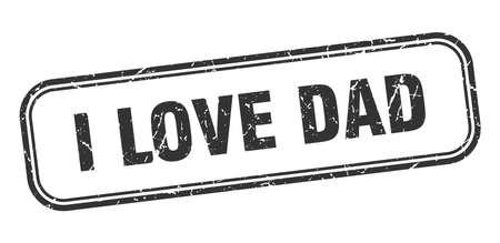 i love dad stamp. i love dad square grunge black sign Foto de archivo - 137960007