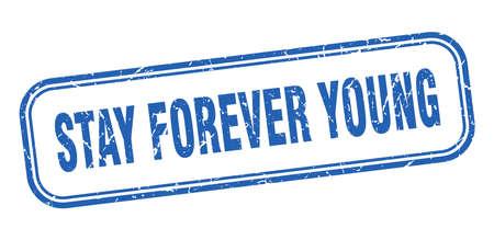 stay forever young stamp. stay forever young square grunge blue sign Foto de archivo - 137960077