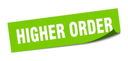 higher order sticker. higher order square sign. higher order. peeler Illustration