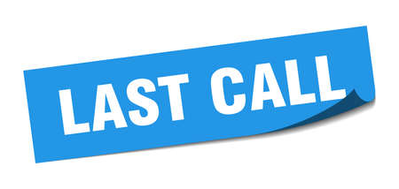 last call sticker. last call square sign. last call. peeler
