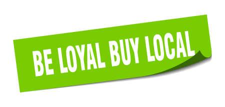 be loyal buy local sticker. be loyal buy local square sign. be loyal buy local. peeler