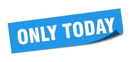 only today sticker. only today square sign. only today. peeler