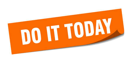 do it today sticker. do it today square sign. do it today. peeler