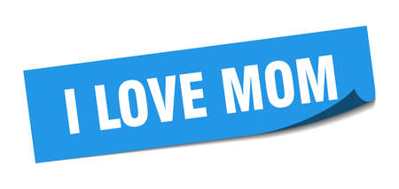 i love mom sticker. i love mom square sign. i love mom. peeler
