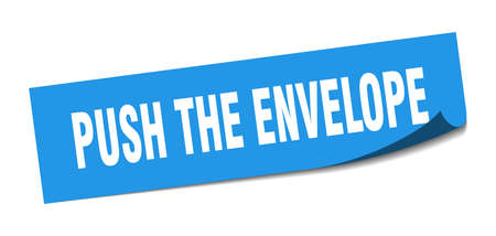push the envelope sticker. push the envelope square sign. push the envelope. peeler